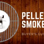 Pellet Smokers Buyer's Guide [2018]