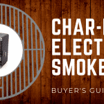 Best Char-Broil Electric Smokers – 2019 Buyer's Guide