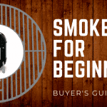 Best Smokers for Beginners – [2018] Buyer's Guide