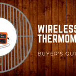 2019 Review of the Best Wireless Meat Thermometers for Smoking