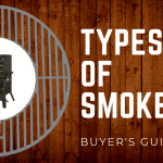 2019 Review Guide: Several Types of Smokers
