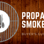 The Best Propane Smokers: 2019 Buyer's Guide