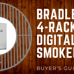 Bradley 4 Rack Digital Food Smoker Review – 2018 Buyer's Guide