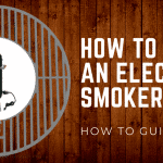 How to Use an Electric Smoker – 2018 Informational Guide