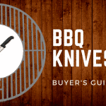 Sharp and Strong: The Best BBQ Knives of 2018