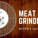 Complete Buyer's Guide for 2018: The Best Meat Grinders