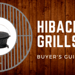 2019 Buyer's Guide – The Best Hibachi Grills