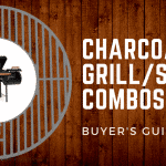 Buyer's Guide for 2019 – The Best Charcoal Grill Smoker Combos