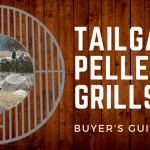2018 Buyer's Guide – The Best Tailgate Pellet Grills