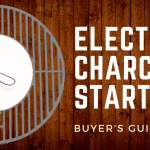 Buyer's Guide for 2018 – The Best Electric Charcoal Starters