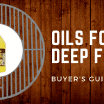 The Best Oils for Deep Frying – 2019 Complete Buyer's Guide