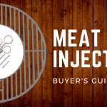 [Buyer's Guide] Full of Flavor: The Best Meat Injectors of 2018