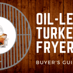 [Buyer's Guide] Best Oil-less Turkey Fryers of 2018