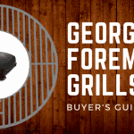 Complete Buyer's Guide for the Best George Foreman Grills of 2018