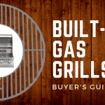 The Best Built-in Gas Grills | Full Buyer's Guide for 2018